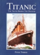 Titanic: The Truth Behind the Disaster by…