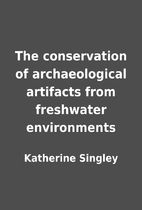 The conservation of archaeological artifacts…