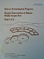 Dolores Archaeological Program: Anasazi…