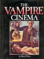 The Vampire Cinema by David Pirie