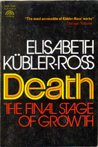 Death: The Final Stage of Growth by…