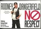 No Respect by Rodney Dangerfield