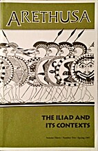 Arethusa (vol 30 no 2): The Iliad and Its…