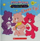 Care Bears Friendship Club: Cheer Up! by…