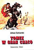 Tomek w Gran Chaco by Alfred Szklarski