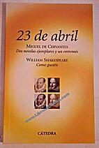 23 de abril : Dos novelas ejemplares ~ Como…