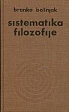 Sistematika filozofije by Branko Bošnjak