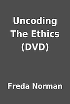 Uncoding The Ethics (DVD) by Freda Norman