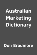 Australian Marketing Dictionary by Don…