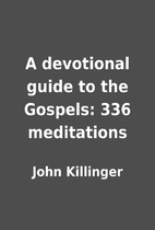 A devotional guide to the Gospels: 336…