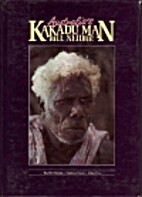Australia's Kakadu Man by Bill Neidjie
