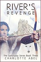 River's Revenge (Sanctuary, #3) by Charlotte…