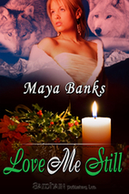 Love Me, Still by Maya Banks