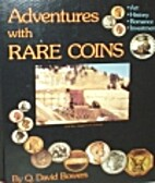 Adventures With Rare Coins by Q. David…