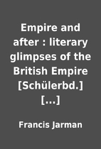 Empire and after : literary glimpses of the…