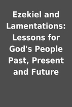 Ezekiel and Lamentations: Lessons for God's…