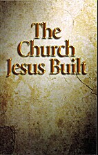 The Church Jesus Built by Roger Foster