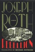 Rebellion: A Novel by Joseph Roth
