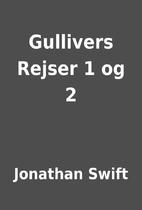 Gullivers Rejser 1 og 2 by Jonathan Swift