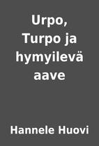Urpo, Turpo ja hymyilevä aave by Hannele…