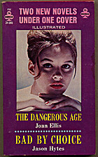 The Dangerous Age / Bad By Choice by Joan /…