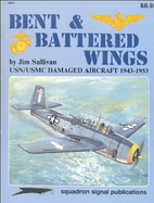 Bent and Battered Wings: USN/USMC Damaged…