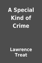 A Special Kind of Crime by Lawrence Treat