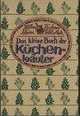 Das kleine Buch der Küchenkräuter - Bärbel Bruns