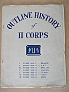 Outline History of II Corps. by United…