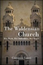 The Waldensian Church Her Work Her…