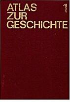Atlas zur Geschichte. (Band 1) Von den…