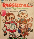 Raggedy Ann and the Tagalong Present: a…