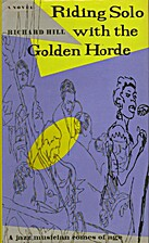 Riding Solo With the Golden Horde: A Novel…