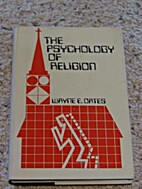 The Psychology of Religion. by Wayne Edward…