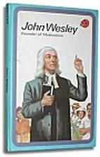 Adventures from History: John Wesley by John…