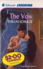 The Vow by Dallas Schulze