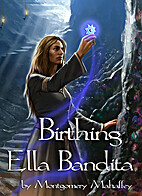 Birthing Ella Bandita (Ella Bandita and the…