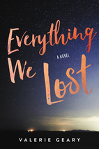 Everything We Lost by Valerie Geary
