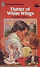 Flutter of White Wings by Elizabeth Ashton