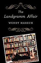 The Landgramm Affair by Wendy Marech