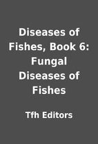 Diseases of Fishes, Book 6: Fungal Diseases…