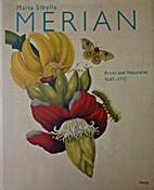 Maria Sibylla Merian, Artist and Naturalist,…