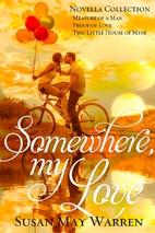 Somewhere, My Love: An inspirational romance…