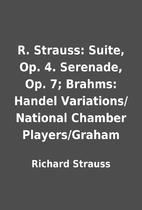 R. Strauss: Suite, Op. 4. Serenade, Op. 7;…
