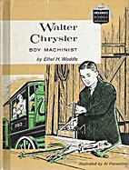 Walter Chrysler: Boy Machinist by Ethel H.…