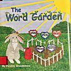 The Word Garden by Perdita Goodenow