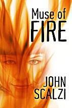 Muse of Fire by John Scalzi