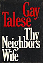 Thy Neighbor's Wife by Gay Talese