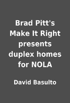 Brad Pitt's Make It Right presents duplex…