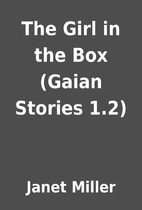 The Girl in the Box (Gaian Stories 1.2) by…